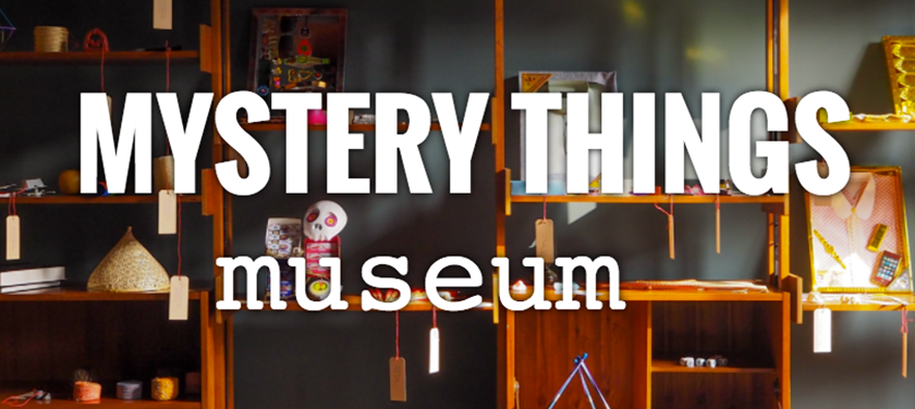 Mystery Things Museum